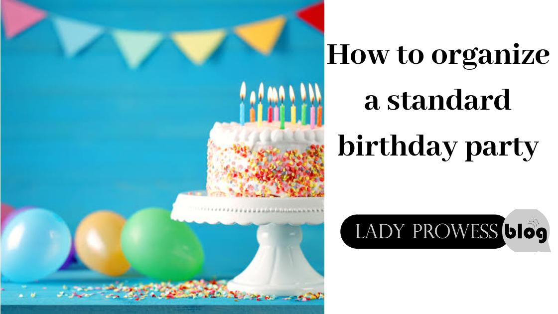 How to organize a standard birthday party