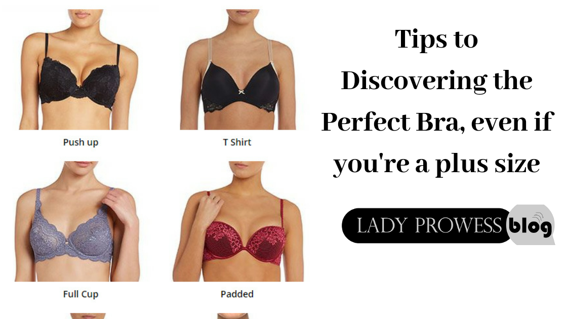Tips to Discovering the Perfect Bra, even if you're a plus size