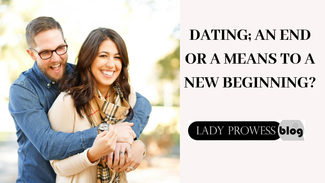 Dating; An end or a means to a new beginning?