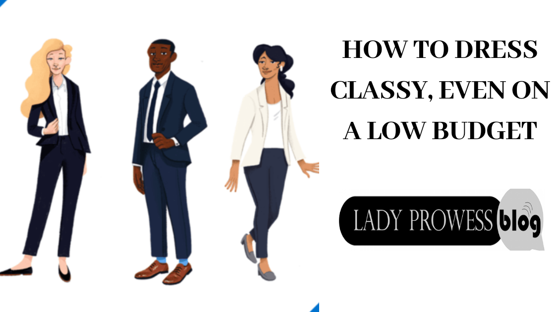 How to dress classy even on a tight budget